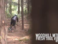 Woodhill MTB Park - Fresh Trail Vibes PT2 -...
