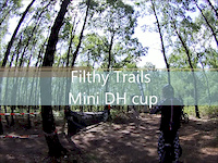 Filthy Trails Mini DH cup