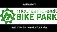 Trail Crew Webisode #1