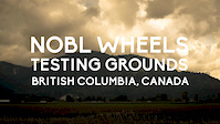 NOBL Wheels - Testing Grounds