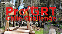 2015 Pro GRT Chile Challenge Course Preview @...