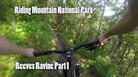 Riding Mountain - Reeves Ravine