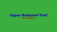 Upper Backyard Trail - May 2016