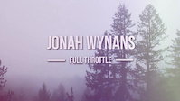 Jonah Wynans - Full Throttle