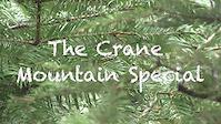 Crane Mountain Special