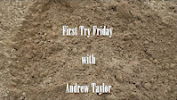 First Try Friday - Andrew Taylor