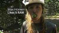 Max Horner Likes it Raw