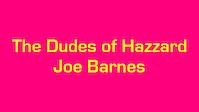 The Dudes of Hazzard Joe Barnes