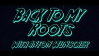 Back To My Roots - Anton Wuenscher