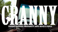 CRANNY - Unrestrained profanity and Rock n Roll