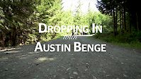 Dropping In with Austin Benge