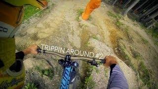 Trippin Around #2 - Bikepark Leogang / UCI...