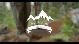 Rossland: Trail Building