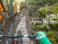 Whistler Downhill MTB - Après Ski: Best Bits...