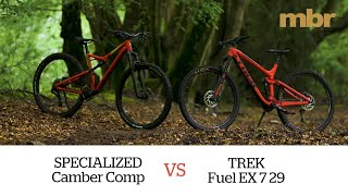 0904841facc 6:24 Specialized Camber Comp VS Trek Fuel EX 7 29 | MBR