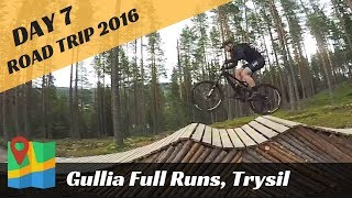 Gullia, 3 Full runs - Day 7, Roadtrip 2016