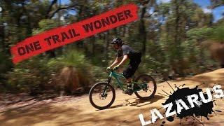One Trail Wonder: Lazarus - Post Rebuild