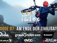 Trail Tales Episode 07: Ducanfurgga - Am Ende...