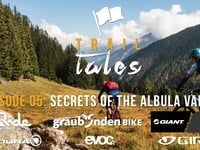 Trail Tales Ep. 05: Secrets of the Albula Valley