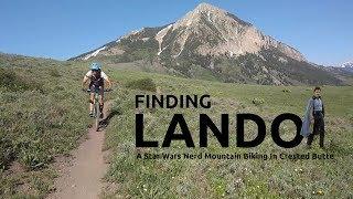 Finding Lando : : A Star Wars Nerd Mountain...