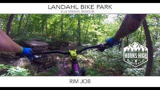 LANDAHL BIKE PARK | RIM JOB | BLUE SPRINGS,...