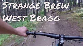 Shralpin' Strange Brew at West Bragg