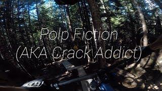 Polp Fiction (AKA Crack Addict) // Whistler...