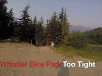 Whistler Bike Park - Too Tight - Summer 2017 - POV