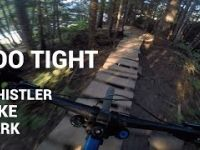 Too Tight // Whistler Mountainbike Park 2017...