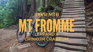 MTB in YVR -  Mt Fromme  - Leppard and Crankum...