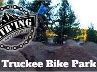 Truckee Bike Park with our mountain bikes