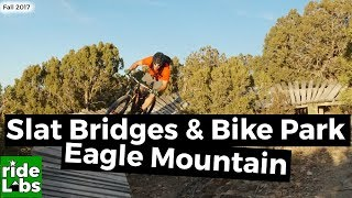 Slat Bridges & Bike Park | Eagle Mountain