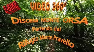 VIDEO 360 / E-BIKE /MONTE ORSA discesa SUD da...