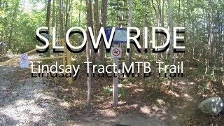 ✅Lindsay Tract MTB Trail - Slow Ride