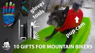10 Gifts for Mountain Bikers!