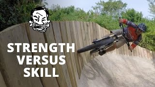 Strong vs Skilled Mountain Bikers
