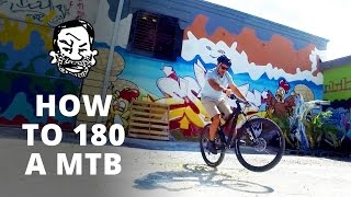 How to 180 a Mountain Bike