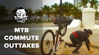 MTB Commute Outtakes & Bonus Footage