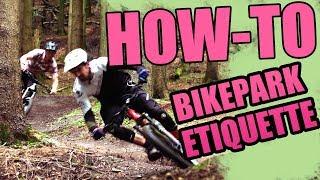 HOW-TO: Bikepark Etiquette