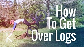 8.5 Ways to get over a log | MTB Trails | ...