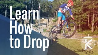 Learn How To Drop on a Mountain bike skill...