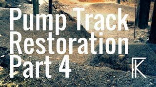 Pump Track Restoration Part 4 | THE WRONG DIRT!!!
