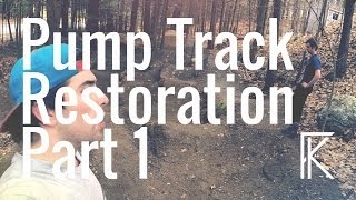 Pump Track Restoration Part 1 | WINTER DAMAGE