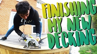 THE FINISHING TOUCHES | DIY DECKING CONSTRUCTION!