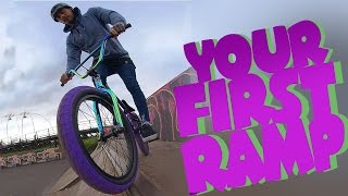 RIDING YOUR FIRST RAMP!
