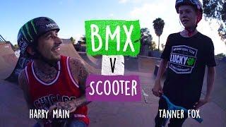 Harry Main: BMX vs SCOOTER ft Tanner Fox