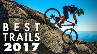 MY TOP 10 MTB TRAILS OF 2017 | It's been a...