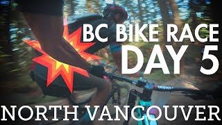 BC Bike Race - Day 5 - North Vancouver | XC...