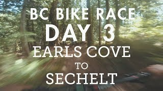 BC Bike Race - Day 3 - Earls Cove to Sechelt |...
