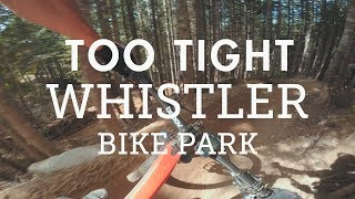 Mountain Biking 'Too Tight' in the Whistler...